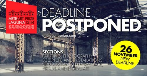 8th ARTE LAGUNA PRIZE: DEADLINE POSTPONED TO 26th NOVEMBER 2013