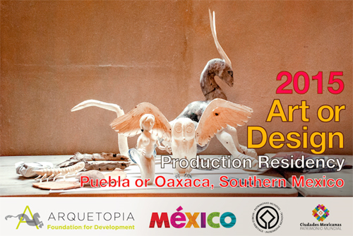 Art, Design, or Photography Production Residency 2015 - Puebla or Oaxaca