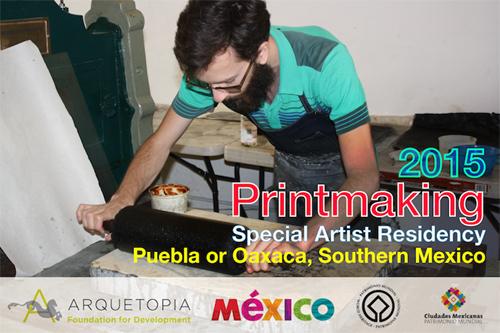 Printmaking Special Artist Residency - Puebla or Oaxaca