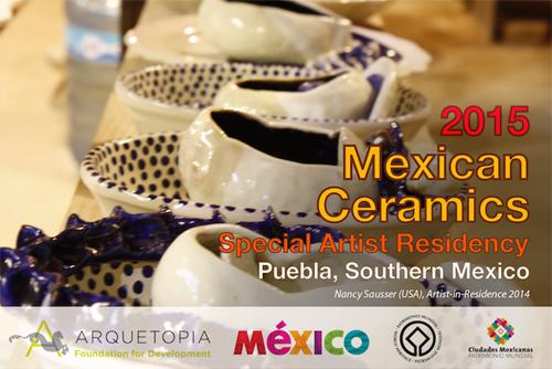 Mexican Ceramics Special Artist Residency 2015 - Puebla