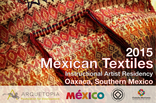 Mexican Textiles Instructional Artist Residency 2015 - Oaxaca