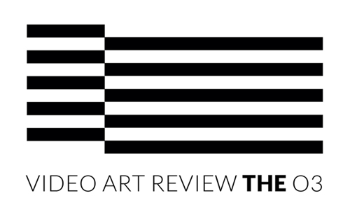 VIDEO ART REVIEW THE O3