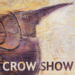 THE CROW SHOW 2015